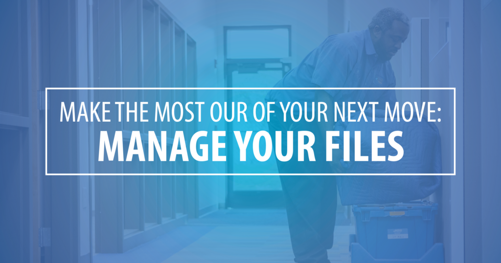 Make the Most Out of Your Next Move- Manage Your Files-01