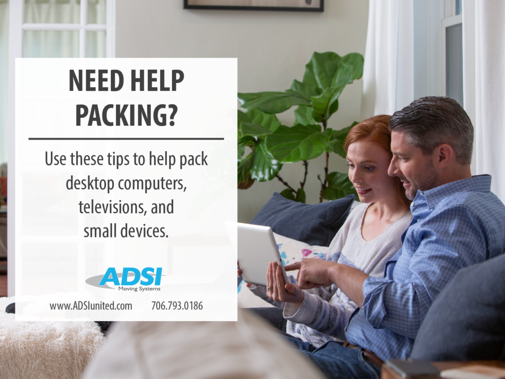 Need Help Packing? Use these tips to help pack desktop computers, televisions, and small devices.