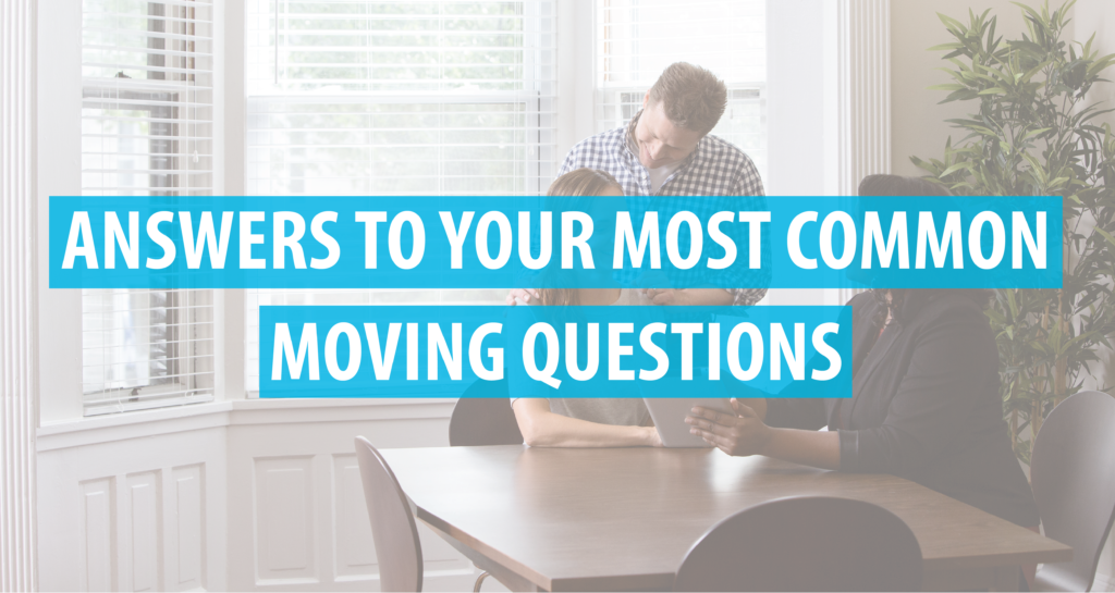Answers to Your Most Common Moving Questions