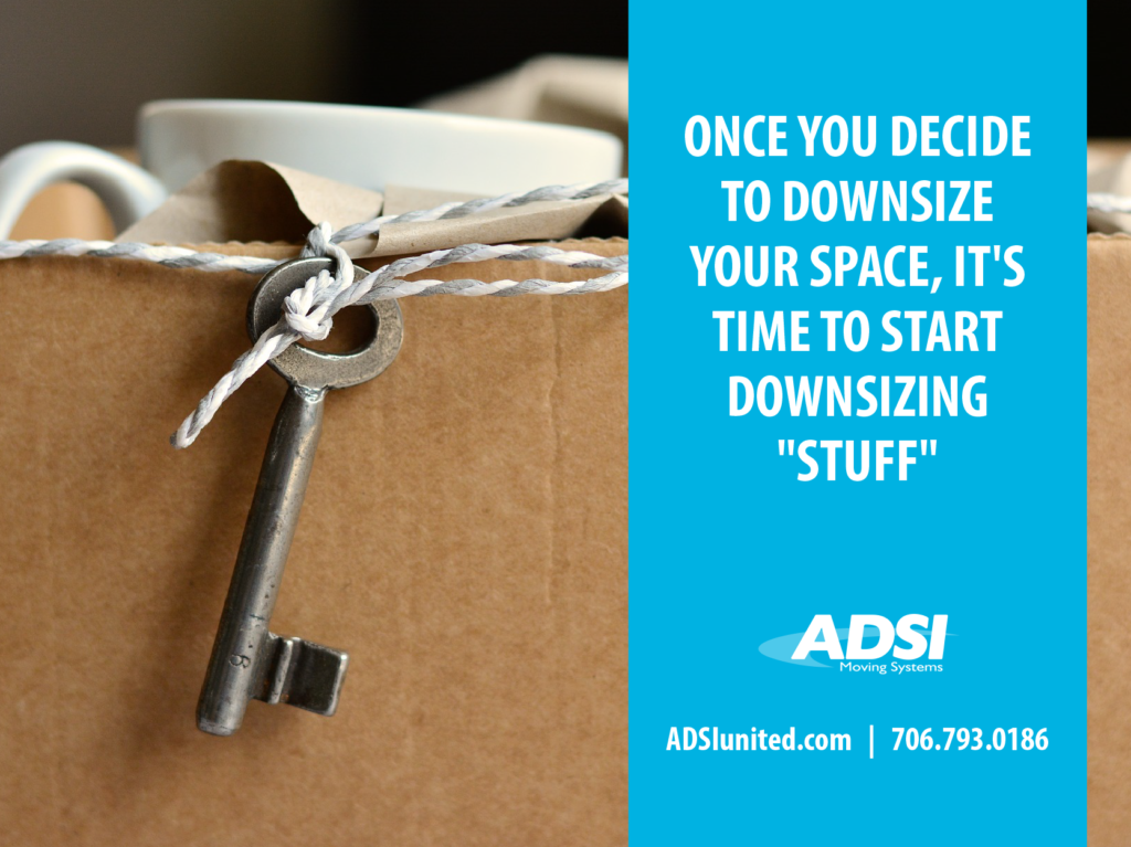 """Once you decide to downsize your space, it's time to start downsizing """"stuff""""."""