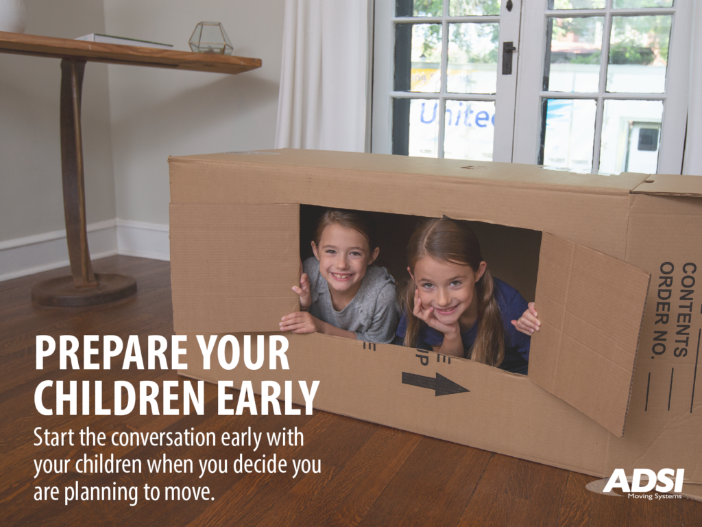 Prepare your children early. Start the conversation early with your children when you decide you are planning to move.